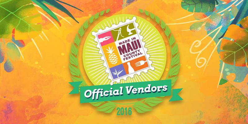2016 Vendors — Made in Maui County Festival - photo #33