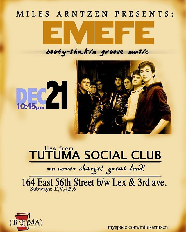 The poster from our first show ever: December 21st 2009 at Tutuma Social Club! Celebrate EMEFE at our final show this Friday 8/19 in Bryant Park NYC - 9pm set.