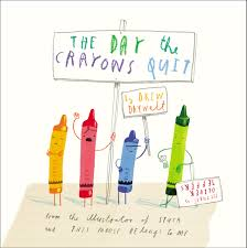 The Day the Crayons Quit by Drew Daywalt, illus by Oliver Jeffers