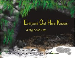 Everyone Out Here Knows: A Big Foot Tale by William Stafford, illus. by Angelina Marino-Heidel