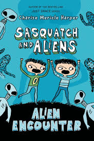 Sasquatch and Aliens: Alien Encounter by Cherise Mericle Harper