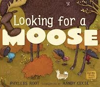 Looking for a Moose by Phyllis Root, illustrated by Randy Cecil
