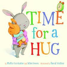 Time for a Hug by Phillis Gershator and Mim Green, Illus. by David Walker