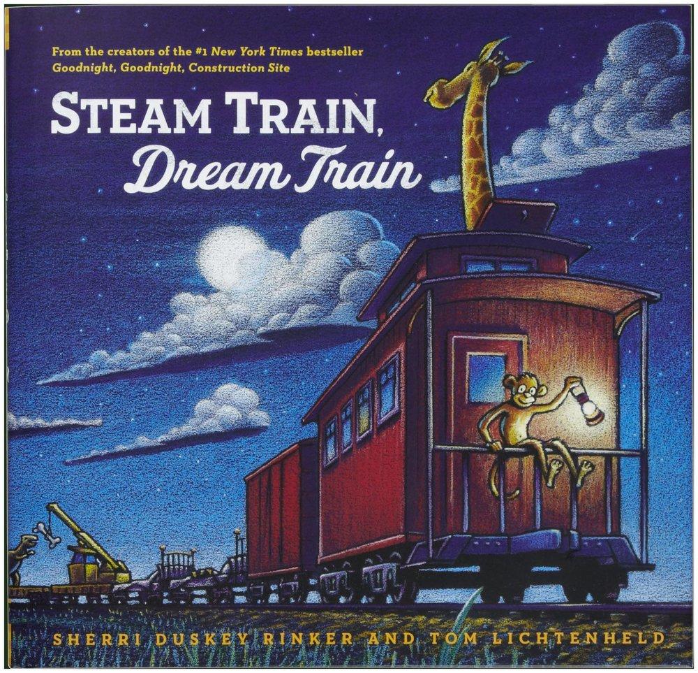 Steam Train, Dream Train by Sherri Duskey Rinker & Tom Lichtenheld
