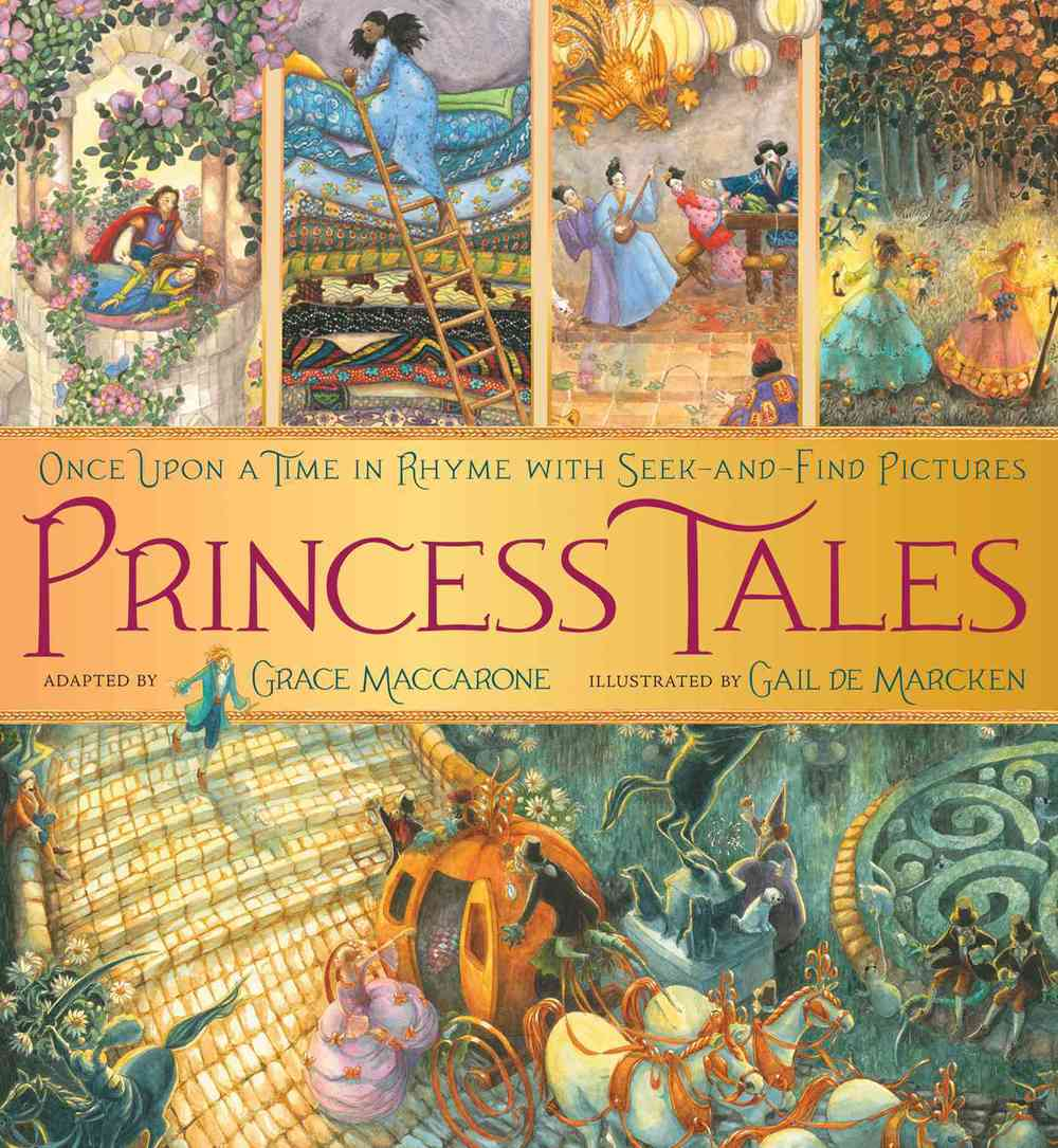 Princess Tales: with Seek-and-Find Pictures adapted by Grace Maccarone, illus. by Gail de Marcken