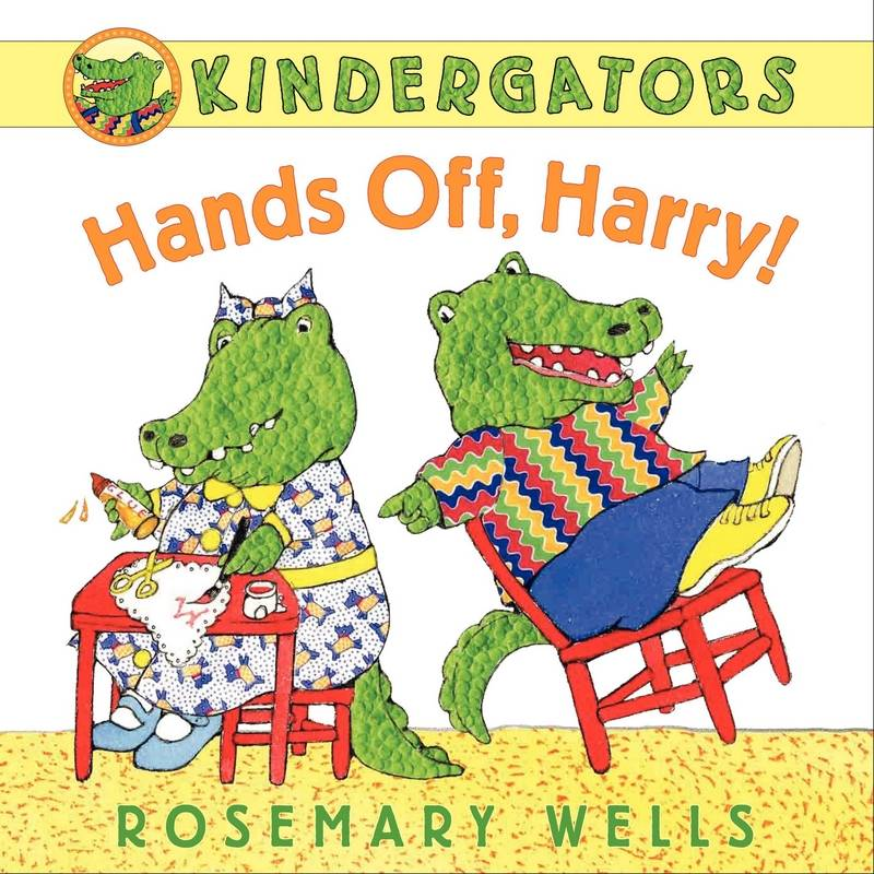 Kindergators: Hands Off Harry!by: Rosemary Wells