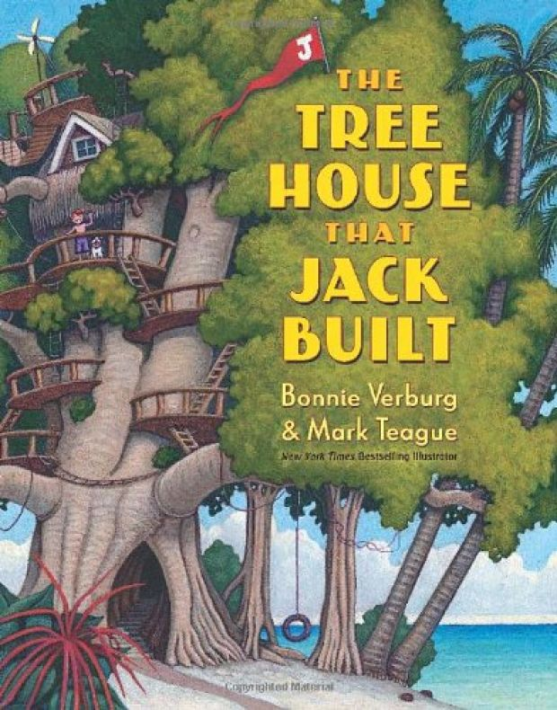 The Tree House That Jack Built by Bonnie Verburg, illustrated by: Mark Teague
