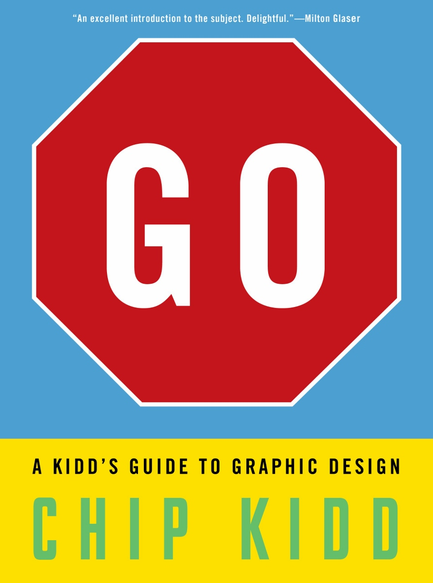 Go: A Kidd's Guide to Graphic Design by Chip Kidd $17.95