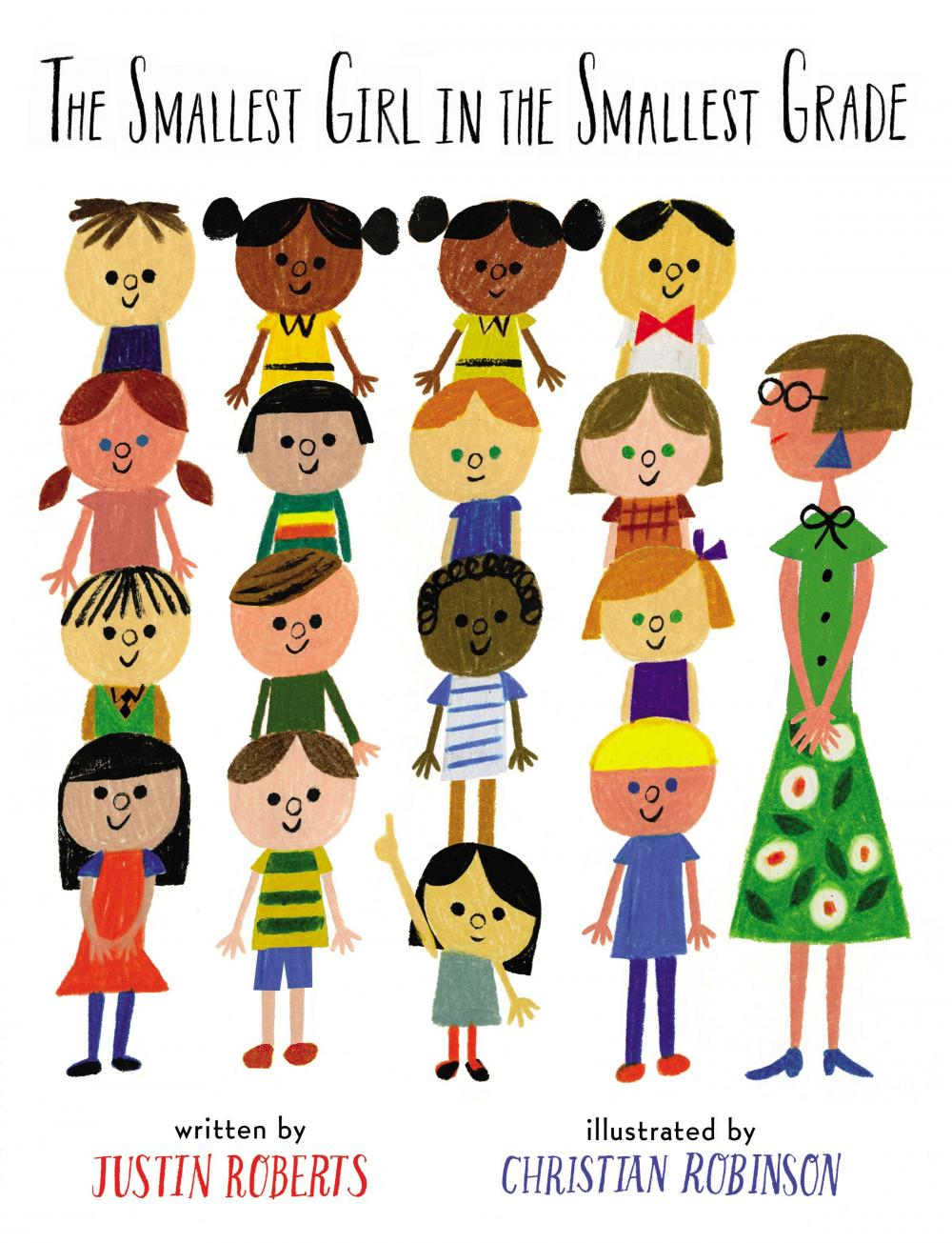 The Smallest Girl in the Smallest Gradeby: Justin Roberts, illustrated by: Christian Robertson