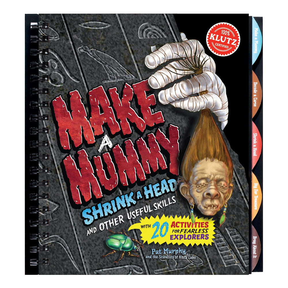 Make a Mummy, Shrink a Head and Other Useful Skills by Klutz, Ages 8+  $19.99