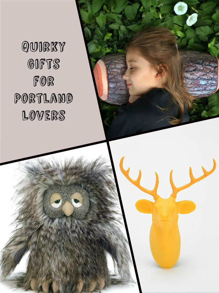 Our favorite Portland themed gifts!  Clockwise from top left:  Log Travel Pillow  $17.99, Hunting Trophy Door Light  $19.99, Sleepy owl by Jellycat  $29.99