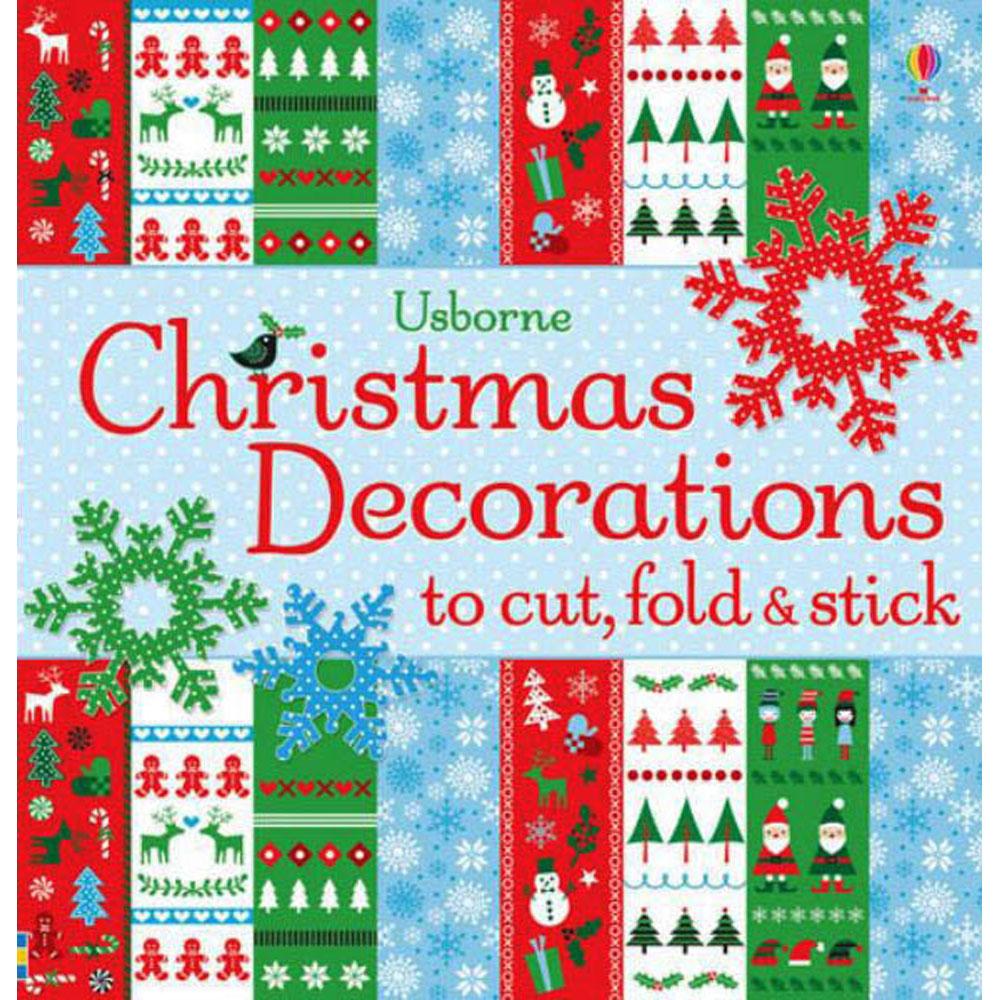 Christmas Decorations to Cut, Fold & Stick by Usborne $9.99