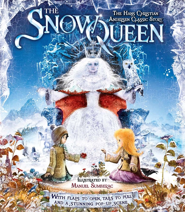 The Snow Queen: A Novelty Re-telling of the Classic Story by Hans Christian Andersen, Retold by Kay Woodward, Illustrations by Manuel Sumberac