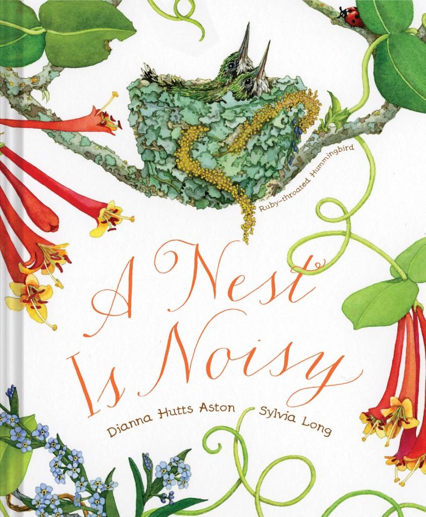 A Nest is NoisybyDianna Hutts Aston, Illustrated bySylvia Long