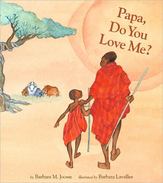 Papa, Do You Love Me?by: Barbara M. Joosse, Illustrated by: Barbara Lavallee