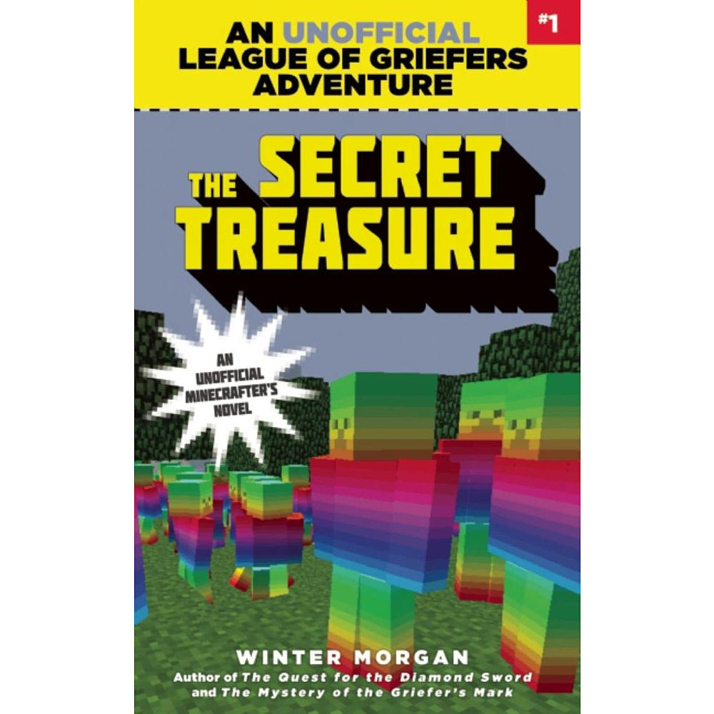 The Secret Treasure An Unofficial League of Griefers Adventure by Winter Morgan