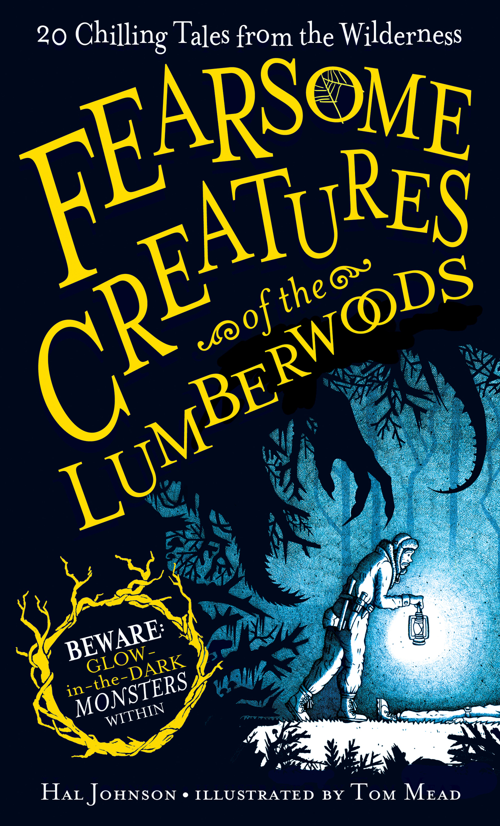 Fearsome Creatures of the Lumberwoods by Hal Johnson Illustrated by Tom Mead