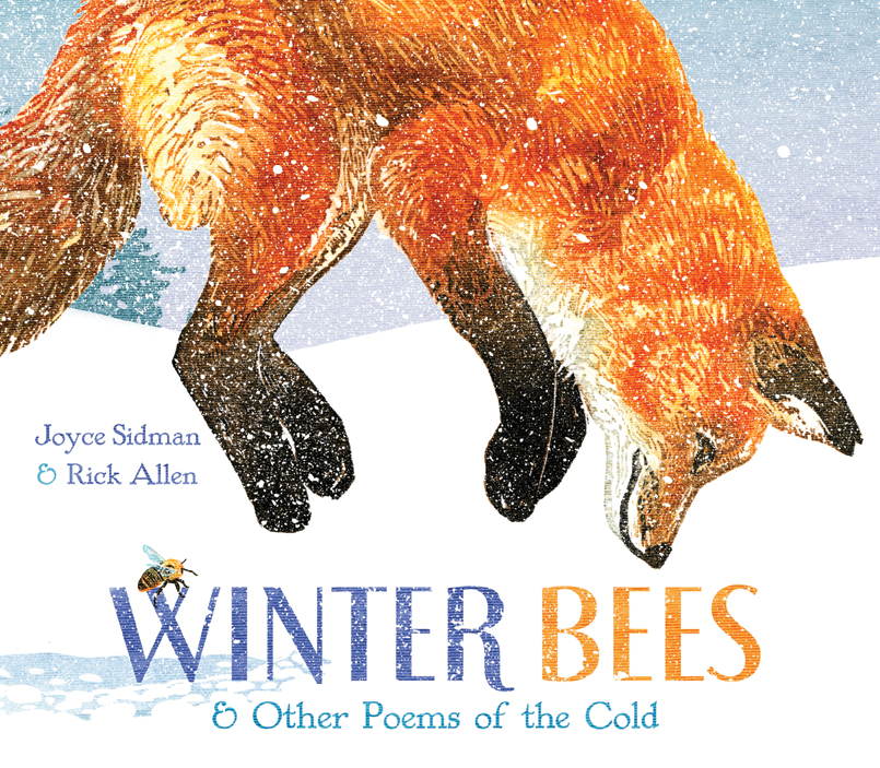 Winter Bees & Other Poems of the Cold by Joyce Sidman and Rick Allen