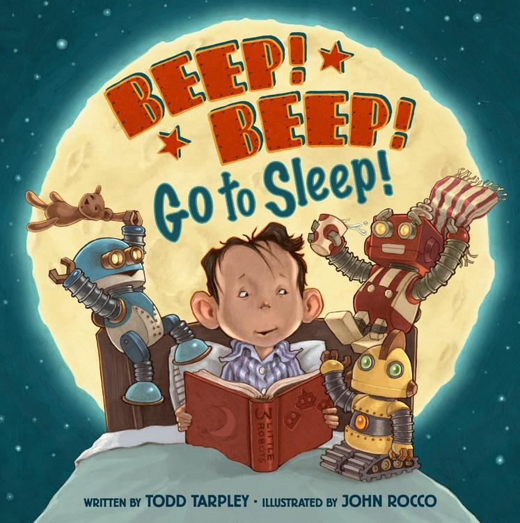 Beep! Beep! Go to Sleep! written by Todd Tarpley, illustrated by John Rocco