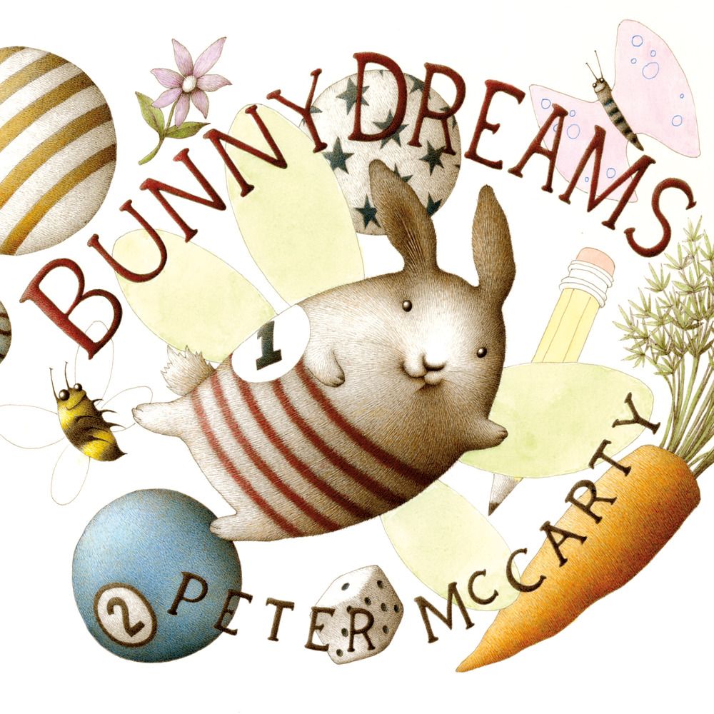 Bunny Dreams by Peter McCarty, ages 4+ $16.99