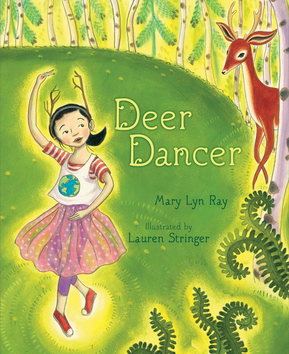 Deer Dancer by Mary Lyn Ray, illustrated by Lauren Singer