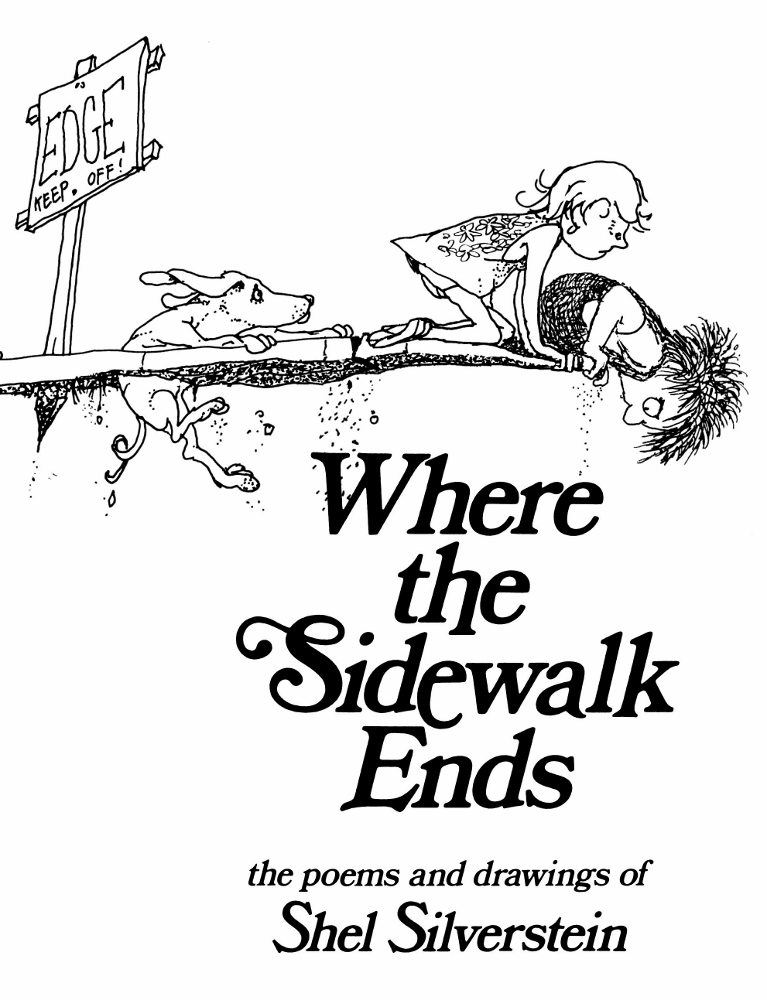 Where the Sidewalk Ends by Shel Silverstein, ages 6+ $18.99