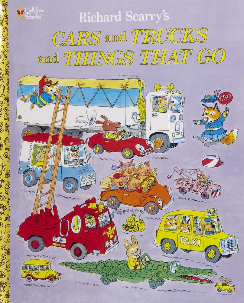 Cars and Trucks and Things That Go by Richard Scarry, ages 2+ $15.99