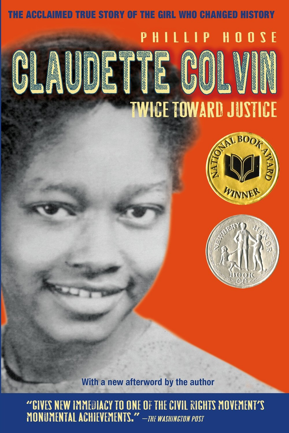 Claudette Colvin: Twice Toward Justice by: Phillip Hoose