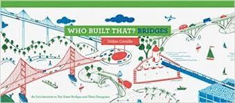 Who Built That? Bridges: by Didier Cornille