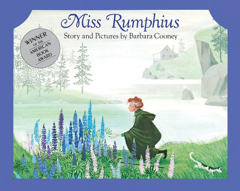Miss Rumphius by Barbara Cooney, $17.99