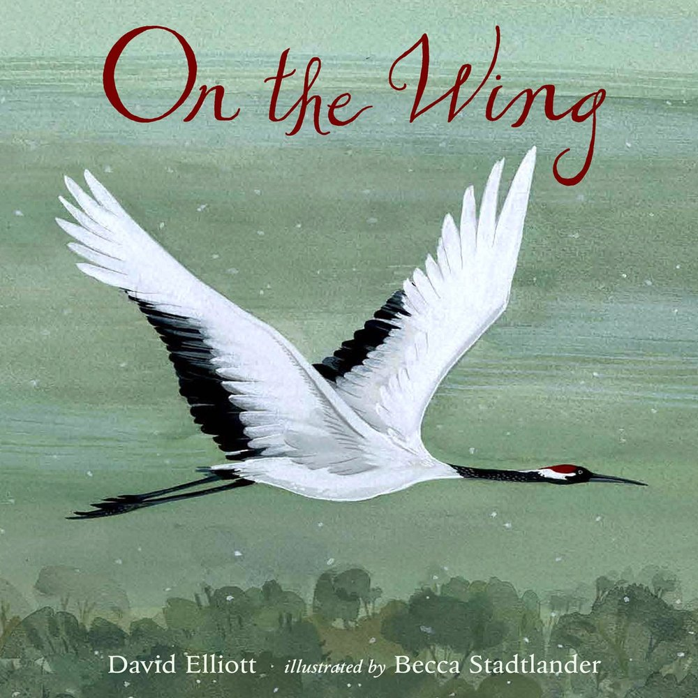 On The Wing by David Elliott, Illustrated by Becca Stadtlander
