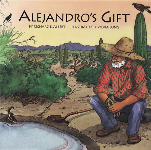 Alejandro's Gift by Richard E. Albert, Illustrated by Sylvia Long