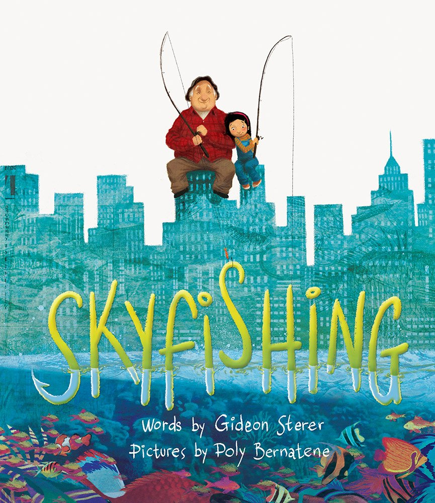 Skyfishing by Gideon Sterer, Illustrated by Poly Bernatene