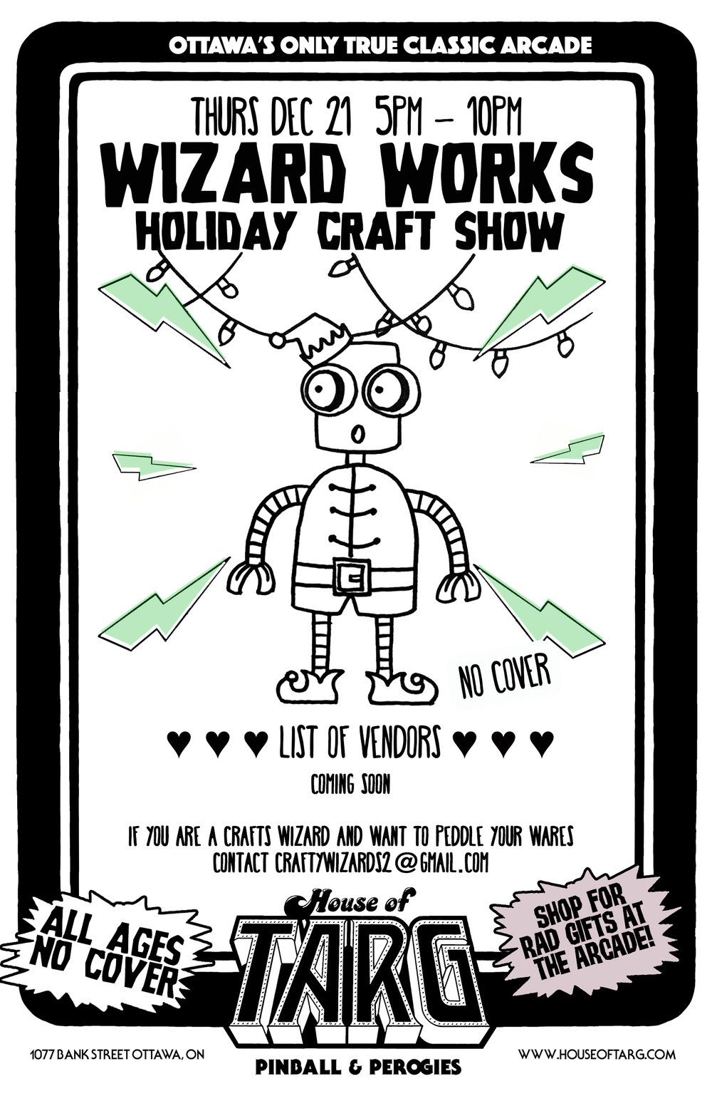Thurs Dec 21 WIZARD WORKS HOLIDAY CRAFT SHOW  Pick up some last minute gifts made by some of Ottawa's craftiest wizards. Warning - nearly double the amount of usual vendors this time - gonna be a good one.    more details here