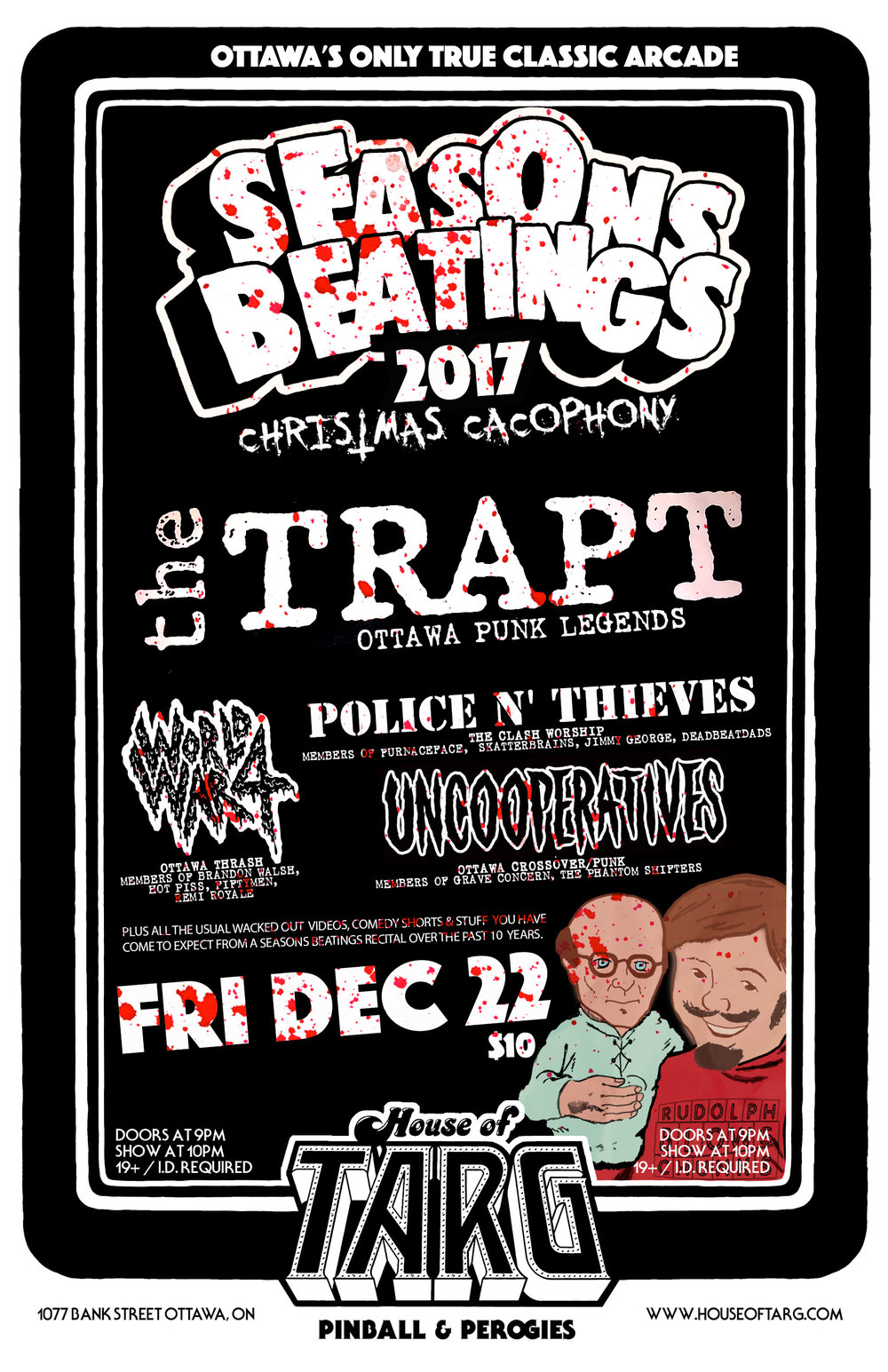 Fri Dec 22 SEASONS BEATINGS Nite 1:  Christmas Cacophony   An evening of Punk & Metal featuring the reunion of Ottawa Punk Legends THE TRAPT. Party like it's 1986  more details here