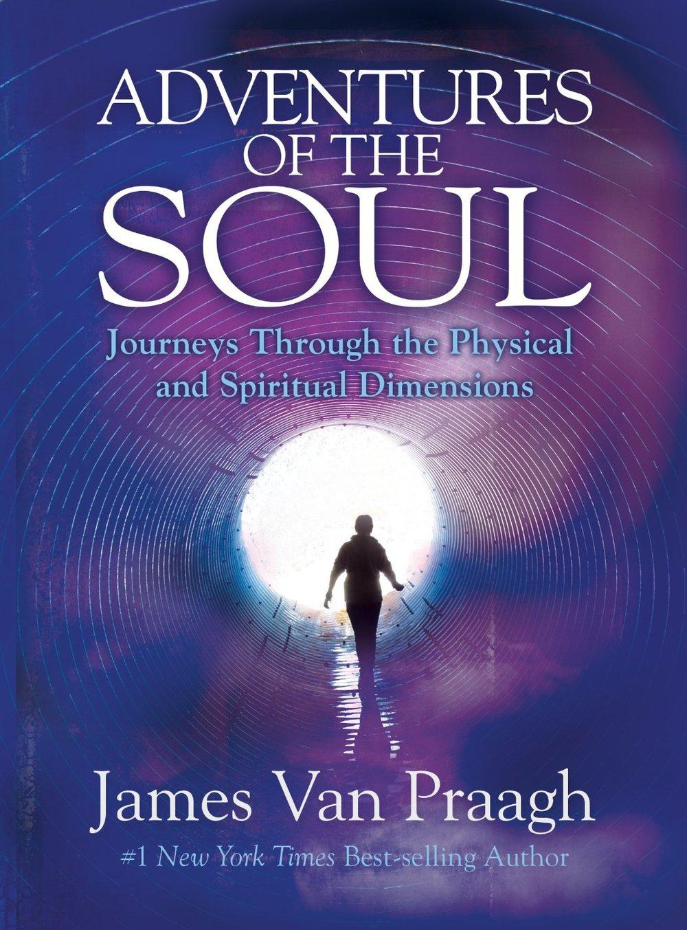 Adventures of the Soul by James Van Praagh Cover.jpg
