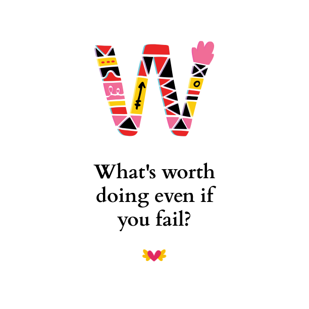 What's worth doing even if you fail? | LydiaMakepeace.com
