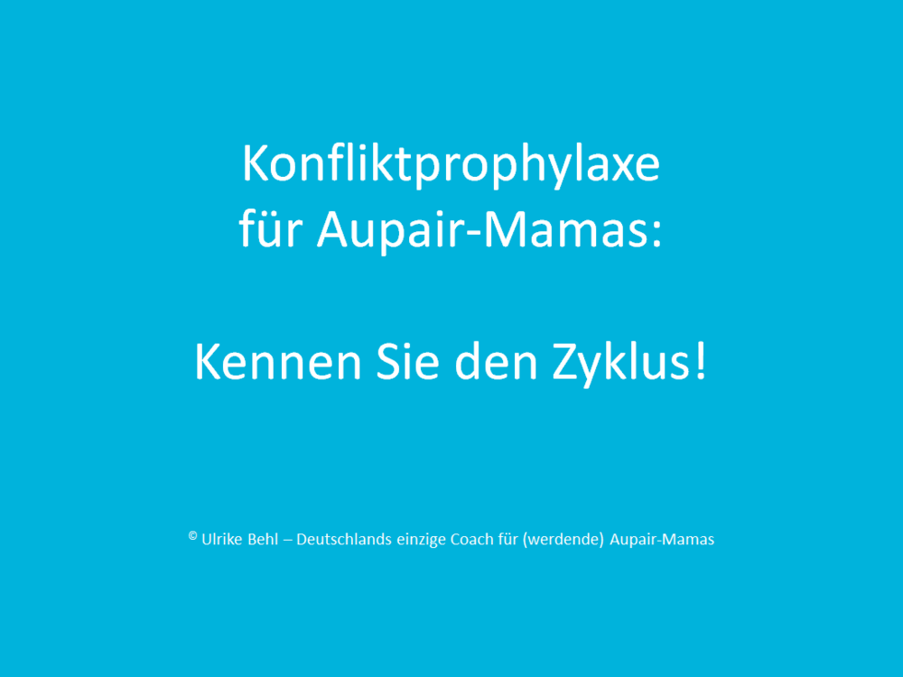 Konfliktprophylaxe Aupair-Mamas BEHL ! COACHING