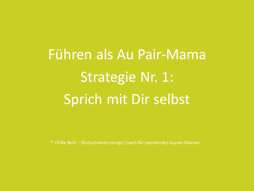 Führen als Au Pair-Mama - Strategie 1