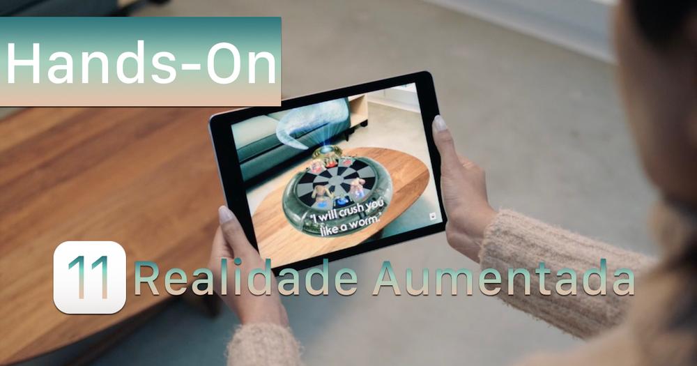 Hands-On- Realidade Aumentada no iOS 11.png
