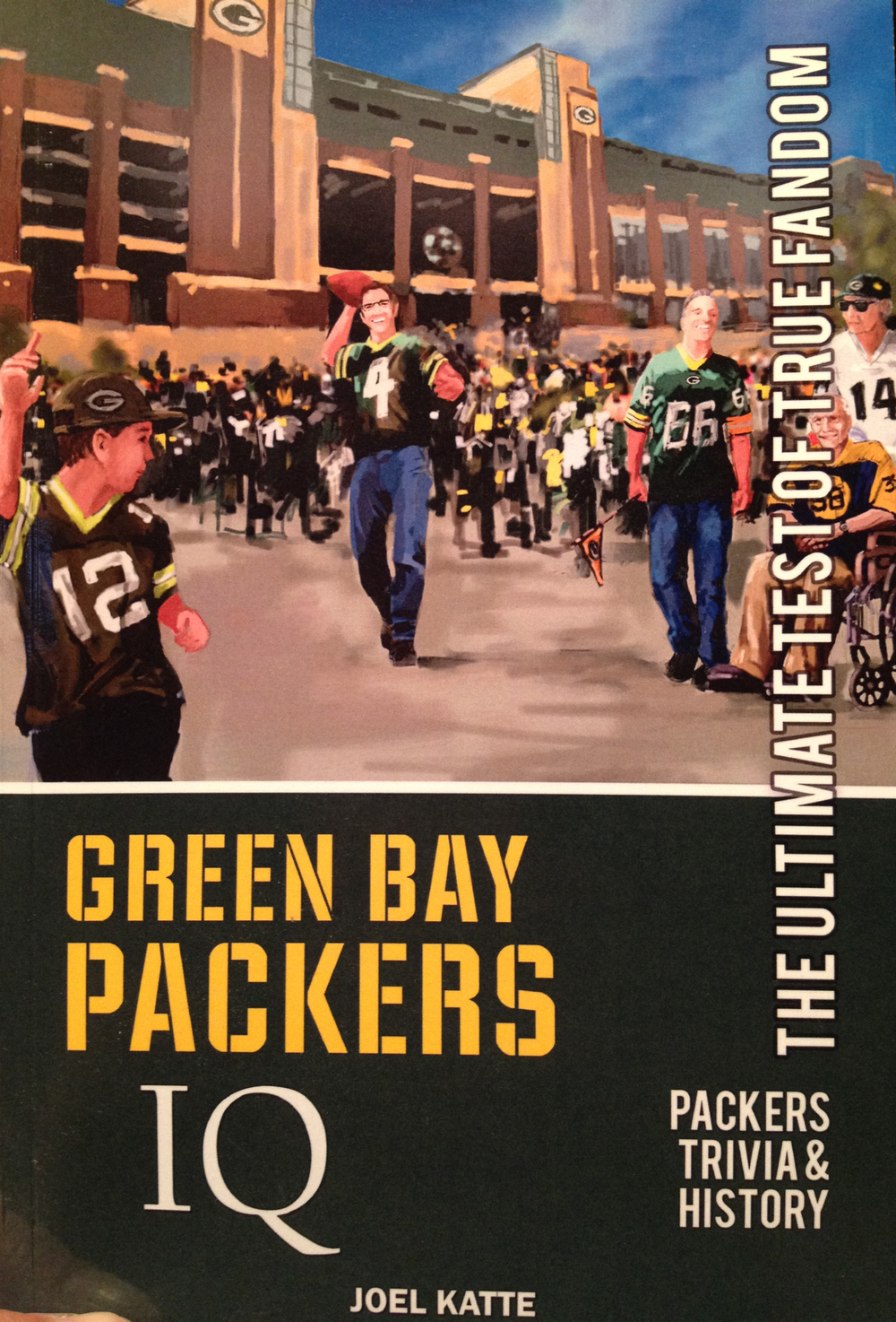 Cover Art by Jason Prigge Green Bay Packers IQ Trivia & History book by Joel Katte