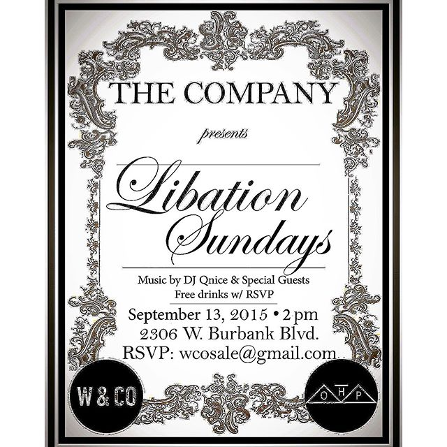 "•LAST CHANCE TO RSVP• No plans this Sunday!! Come hang with us!! ""The Company"" presents ""LIBATION SUNDAYS "" Music by DJ Qnice Free drinks and entry with RSVP See you there!  RSVP AT wcosale@gmail.com 2306 W. Burbank Blvd. Burbank, Ca. 91506  #libationsundays #thecompany #w&co #losangeles #burbank #event #comecheckusout #comehangwithus"