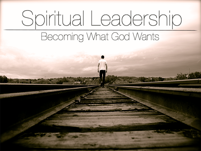 SPIRITUAL LEADERSHIP SERIES 6 week series to challenge your students to be leaders