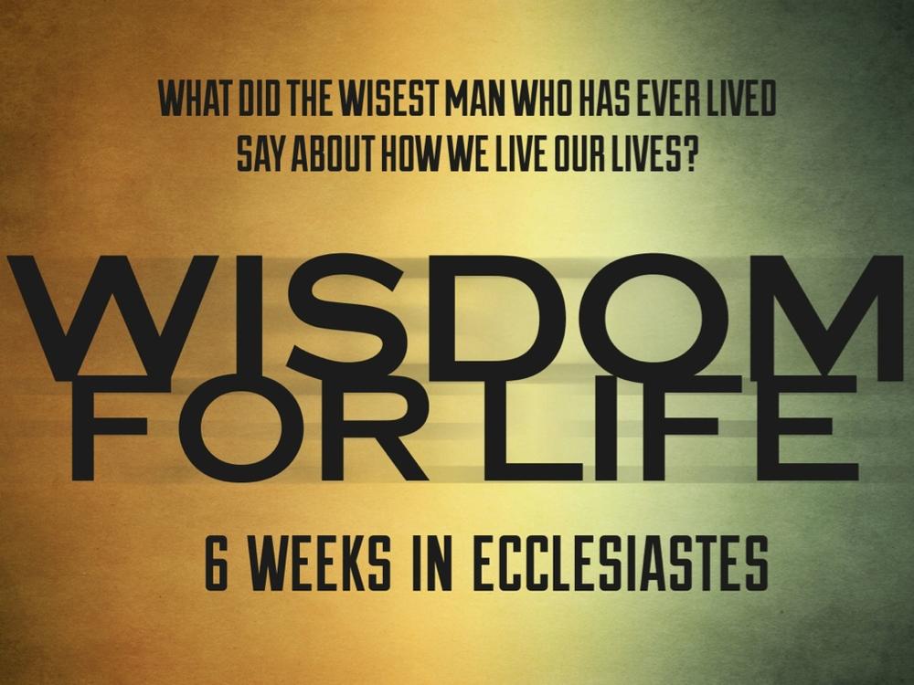 Wisdom For Life   6 week study of Ecclesiastes