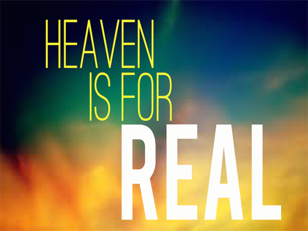 Heaven Is For Real   3 week series that will get your students living for eternity