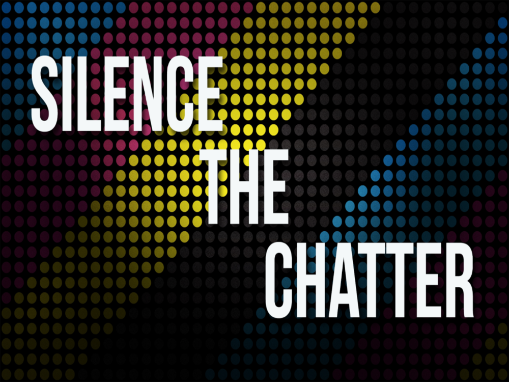 SILENCE THE CHATTER   5 Week series to help your students listen to god's voice above all others