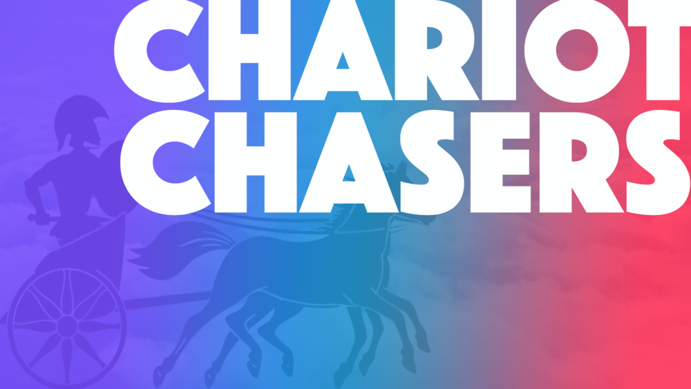 CHARIOT CHASERS   2 week series that will encourage your students not to run from their fears and to be more evangelistic
