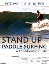 Stand Up Paddle Surfing - A Conditioning Guide By Jon Ham