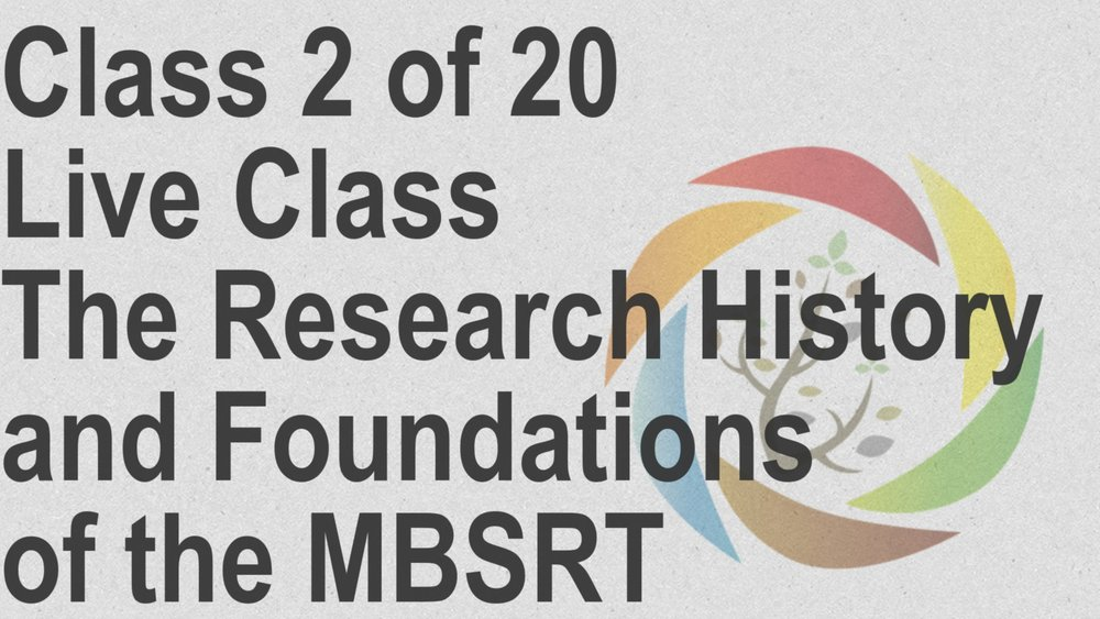Class_2_of_20_Live_Class_The_Research_History_and_Foundations_of_the_MBSRT.jpg