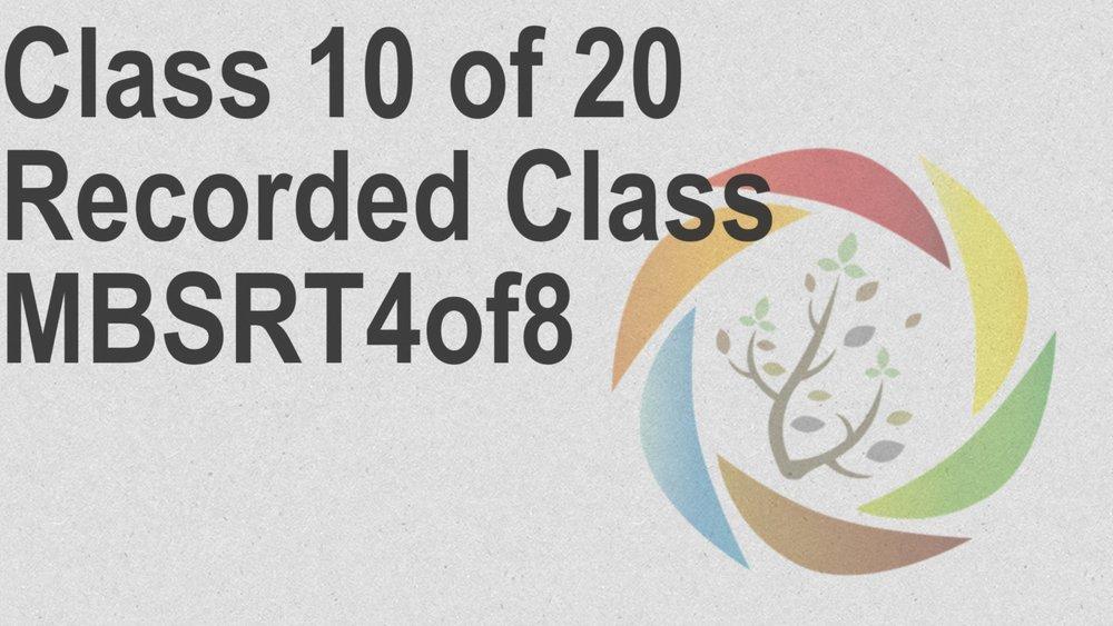 Class_10_of_20_Recorded_Class_MBSRT4of8.jpg